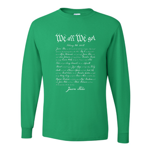 We All We Got Long Sleeve T-Shirt | Jason Kelce Speech Kelly Green Long Sleeve Tee Shirt the front of this long sleeve shirt has jason kelce's speech