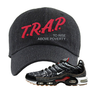 Air Max Plus Remix Pack Dad Hat | Trap To Rise Above Poverty, Black Denim