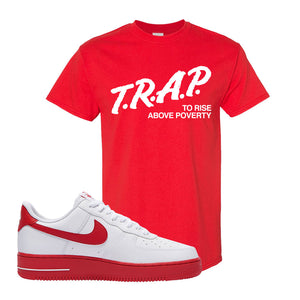 Air Force 1 Low Red Bottoms T Shirt | Red, Trap To Rise Above Poverty