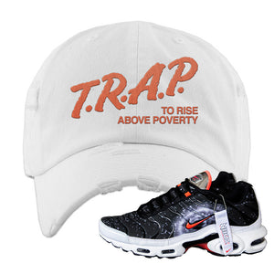 Air Max Plus Supernova 2020 Distressed Dad Hat | White, Trap To Rise Above Poverty