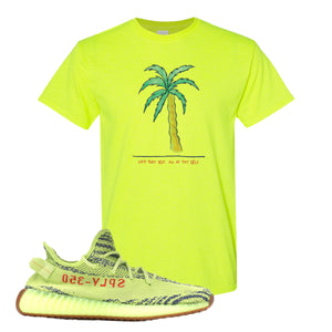 Love Thyself Palm Safety Green T-Shirt to match Yeezy Boost 350 V2 Frozen Yellow Sneaker