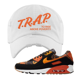 Air Max 90 Orange Camo Distressed Dad Hat | Trap To Rise Above Poverty, White