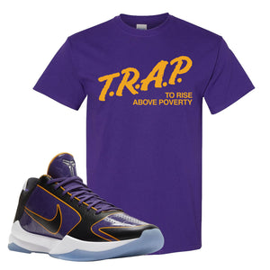 Kobe 5 Protro 5x Champ T Shirt | Trap To Rise Above Poverty, Deep Purple