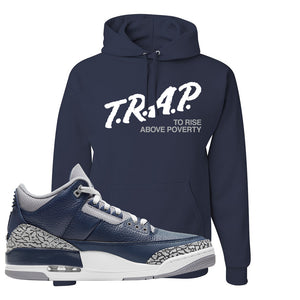 Air Jordan 3 Georgetown Hoodie | Trap To Rise Above Poverty, Navy Blue