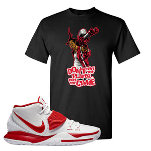 Kyrie 6 White University Red T Shirt | Don't Hate The Playa, Black