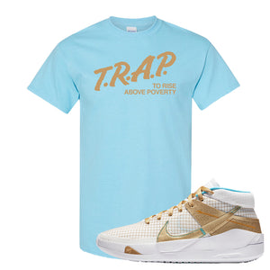 KD 13 EYBL T Shirt | Trap To Rise Above Poverty, Sky