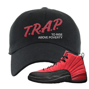 Air Jordan 12 Reverse Flu Game Dad Hat | Trap To Rise Above Poverty, Black