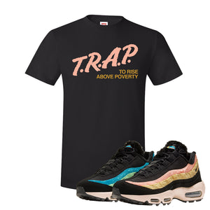 Air Max 95 Sergio Lozano T Shirt | Trap To Rise Above Poverty, Black