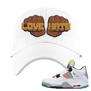 Jordan 4 WMNS Carnival Sneaker White Dad Hat | Hat to match Do The Right Thing 4s | Love Hate Fist
