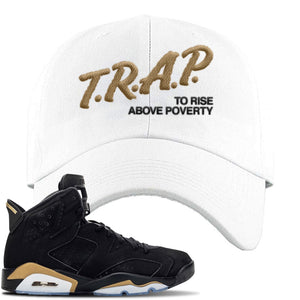 Jordan 6 DMP 2020 Dad Hat | White, Trap To Rise Above Poverty