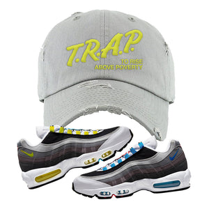 Air Max 95 QS Greedy Distressed Dad Hat | Light Gray, Trap to Rise Above Poverty