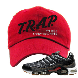 Air Max Plus Remix Pack Dad Hat | Trap To Rise Above Poverty, Red
