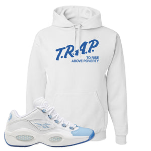Question Low Carolina Blue Hoodie | Trap To Rise Above Poverty, White