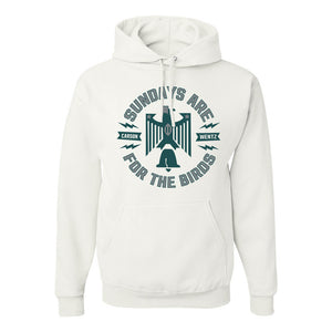 Sundays are for the Birds Pullover Hoodie | Sundays are for the Birds White Pull Over Hoodie the front of this hoodie has the sundays are for the birds logo