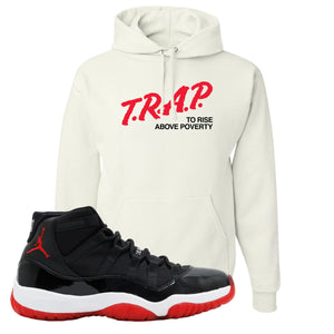 Jordan 11 Bred Hoodie | White, Trap To Rise Above Poverty