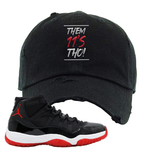 Jordan 11 Bred Them 11s Tho! Black Sneaker Hook Up Distressed Dad Hat