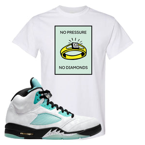 No Pressure White T-Shirt To Match Jordan 5 Island Green Sneakers