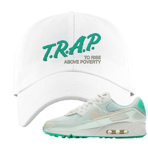 Air Max 90 Sail Pastel Green Dad Hat | Trap To Rise Above Poverty, White