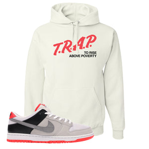 Nike SB Dunk Low Infrared Orange Label Trap To Rise Above Poverty White Pullover Hoodie To Match Sneakers