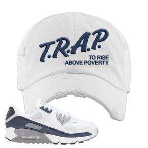 Air Max 90 White / Particle Grey / Obsidian Distressed Dad Hat | White, Trap To Rise Above Poverty