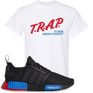 NMD R1 Black Red Boost Matching Tshirt | Sneaker shirt to match NMD R1s | Trap To Rise Above Poverty, White