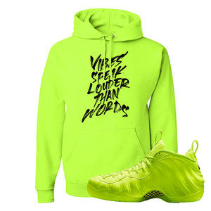 Air Foamposite Pro Volt Hoodie | Vibes Speak Louder Than Words, Safety Green