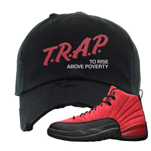 Air Jordan 12 Reverse Flu Game Distressed Dad Hat | Trap To Rise Above Poverty, Black