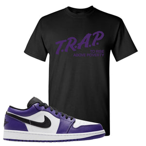 Air Jordan 1 Low Court Purple T Shirt | Trap To Rise Above Poverty, Black