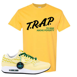 Air Max 1 PRM Lemonade T Shirt | Trap To Rise Above Poverty, Daisy