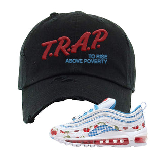 Air Max 97 GS SE Cherry Distressed Dad Hat | Trap To Rise Above Poverty, Black