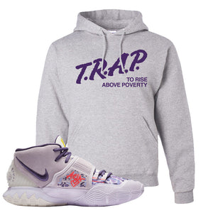 Kyrie 6 Asia Irving Hoodie | Trap To Rise Above Poverty, Ash