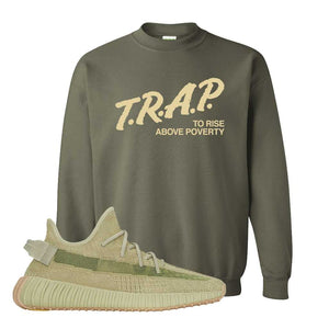 Yeezy 350 v2 Sulfur Crewneck | Military Green, Trap To Rise Above Poverty