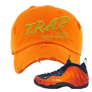 Foamposite One OKC Distressed Dad Hat | Orange, Trap To Rise Above Poverty