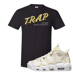 Air More Uptempo Light Citron T Shirt | Trap To Rise Above Poverty, Black