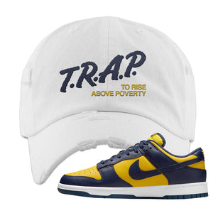 SB Dunk Low Michigan Distressed Dad Hat | Trap To Rise Above Poverty, White