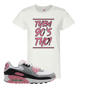 WMNS Air Max 90 Rose Pink Them 90s Tho White Women's T-Shirt To Match Sneakers