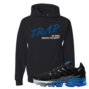 Air VaporMax Plus Black/Royal Hoodie | Trap To Rise Above Poverty, Black