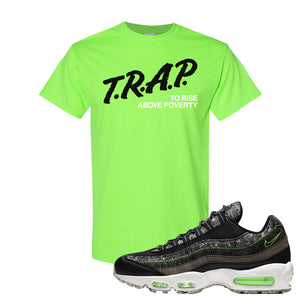 Air Max 95 Black / Electric Green T Shirt | Trap To Rise Above Poverty, Neon Green