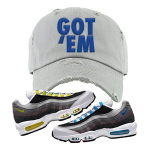 Air Max 95 QS Greedy Distressed Dad Hat | Light Gray, Got Em