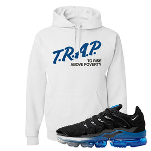 Air VaporMax Plus Black/Royal Hoodie | Trap To Rise Above Poverty, White