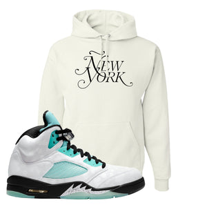 Ñew York White Pullover Hoodie To Match Jordan 5 Island Green Sneakers