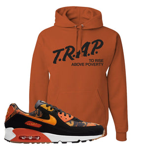 Air Max 90 Orange Camo Hoodie | Trap To Rise Above Poverty, Texas Orange