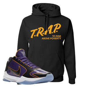 Kobe 5 Protro 5x Champ Hoodie | Trap To Rise Above Poverty, Black