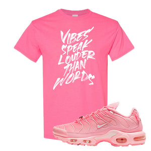 Air Max Plus Atlanta City Special T Shirt | Vibes Speak Louder Than Words, Safety Pink