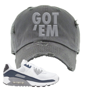 Air Max 90 White / Particle Grey / Obsidian Distressed Dad Hat | Dark Gray, Got Em