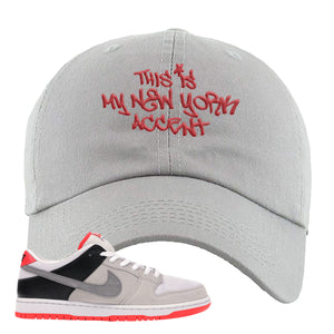 Nike SB Dunk Low Infrared Orange Label This Is My New York Accent Light Gray Dad Hat To Match Sneakers