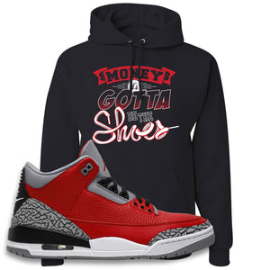 Jordan 3 Red Cement Hoodie | Black, Money It's The Shoes