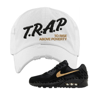 Air Max 90 Black Gold Distressed Dad Hat | Trap To Rise Above Poverty, White