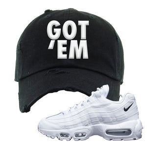 Air Max 95 White Black Distressed Dad Hat | Black, Got Em