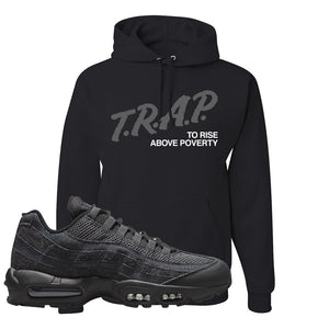 Air Max 95 Black Iron Grey Hoodie | Trap To Rise Above Poverty, Black